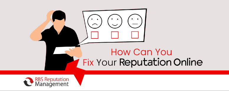 How Can You Fix Your Reputation Online?