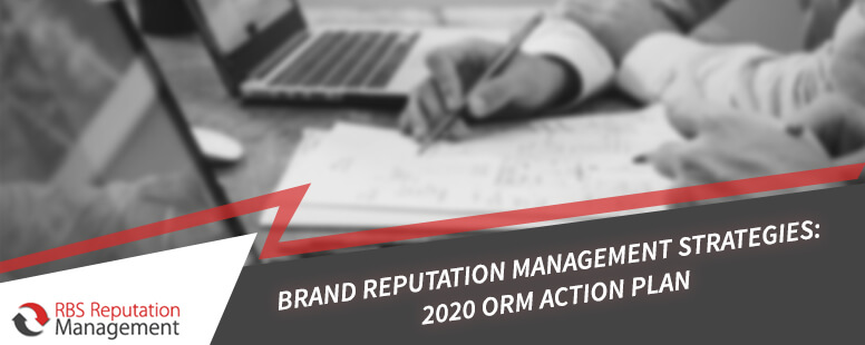 Brand Reputation Management Strategies: 2020 ORM action plan