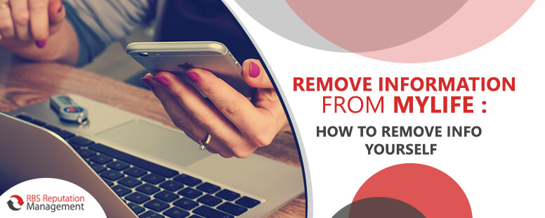 Remove information from MyLife: Learn how to remove info yourself