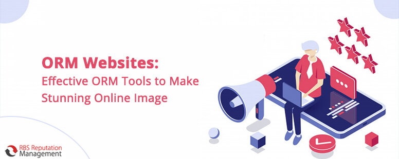 ORM Websites: Effective ORM Tools to Make Stunning Online Image