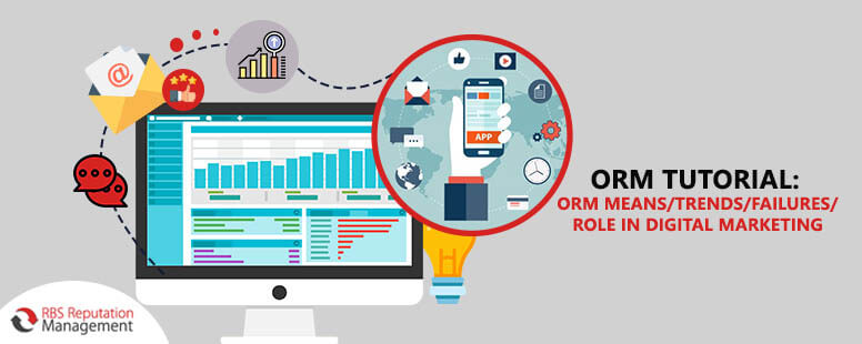 ORM Tutorial: ORM Means/Trends/Failures/Role in Digital Marketing