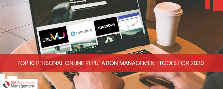 10 Best Personal Online Reputation Management Tools for 2020