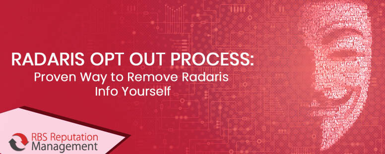 Radaris opt out Process: Proven Way to Remove Radaris Info Yourself