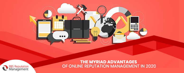 The Myriad Advantages of Online Reputation Management in 2020