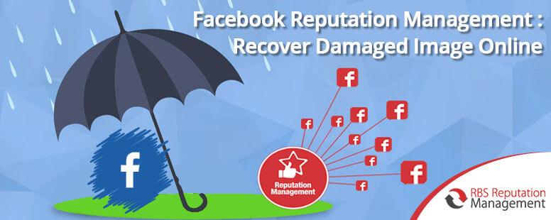 Facebook Reputation Management: Recover Damaged Image Online