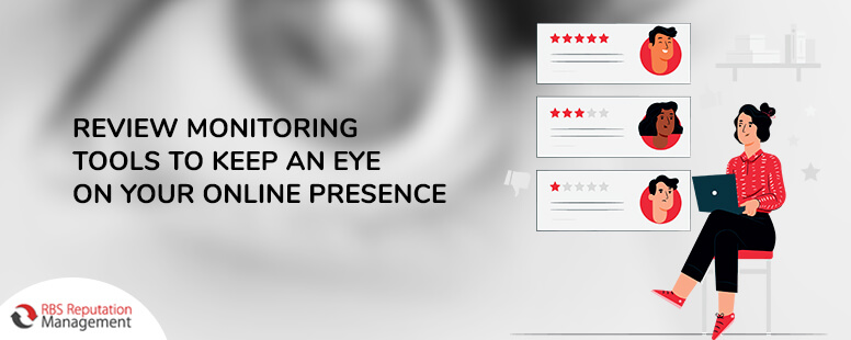 Review Monitoring Tools to Keep an Eye on Your Online Presence